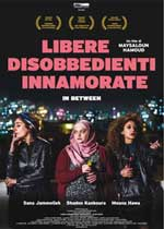 Libere, disobbedienti, innamorate - In Between